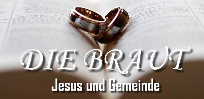 DIE BRAUT. Jesus und seine Gemeinde